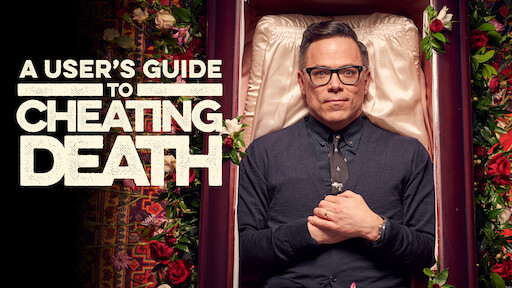A User's Guide to Cheating Death | Netflix