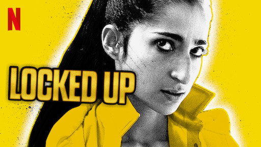 Locked Up | Netflix Official Site