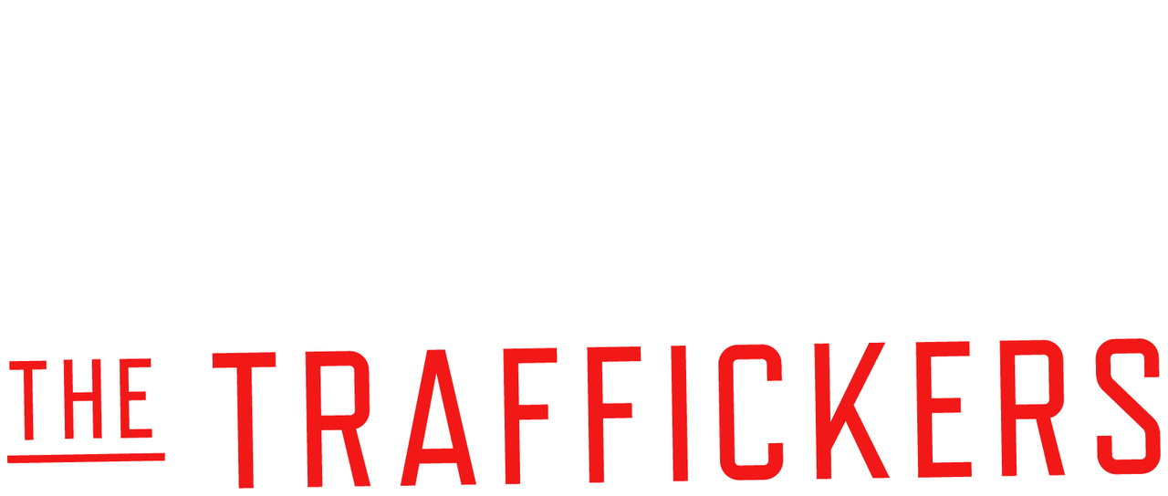 The Traffickers | Netflix