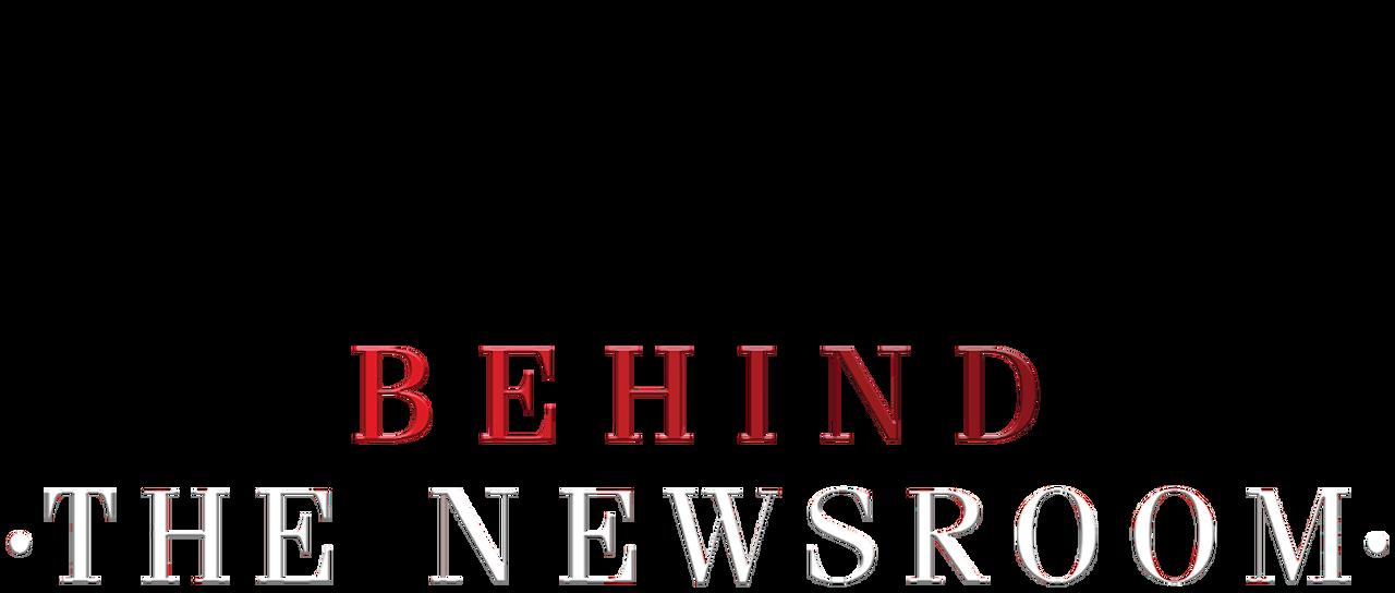 Behind the Newsroom | Netflix