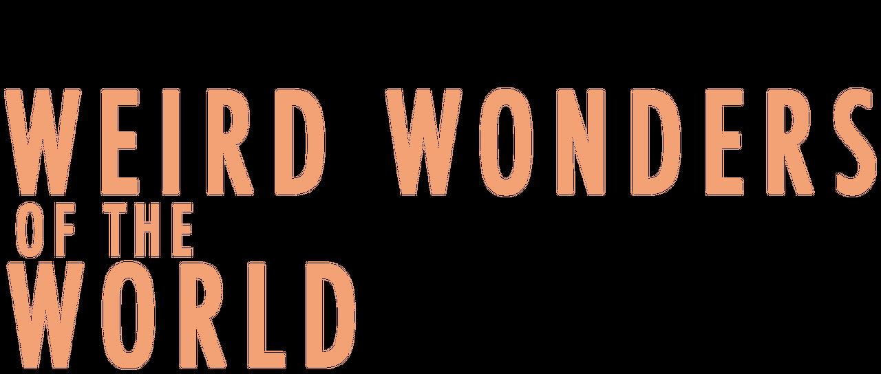Weird Wonders of the World | Netflix