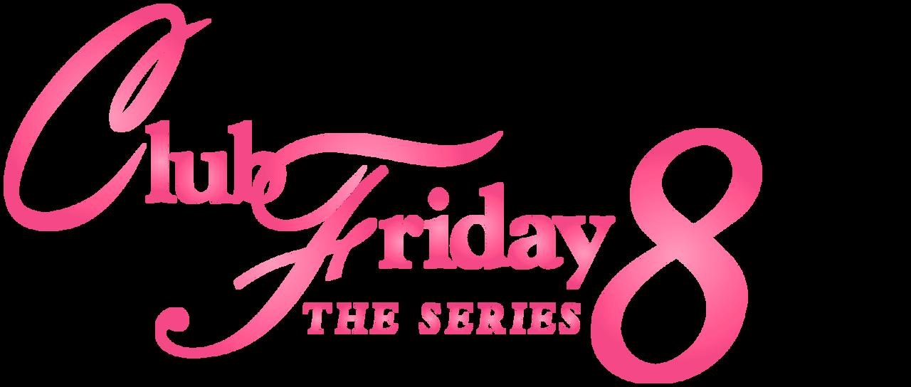 Club Friday The Series 8 | Netflix
