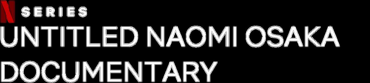 foto de Untitled Naomi Osaka Documentary | Netflix Official Site