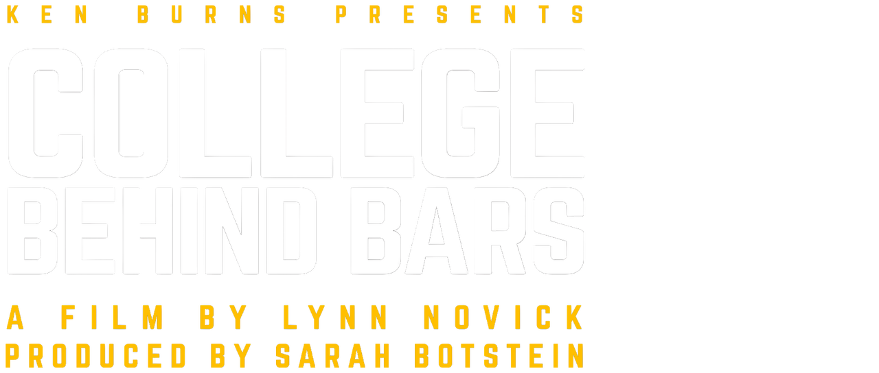 Ken Burns Presents College Behind Bars A Film By Lynn Novick And Produced By Sarah Botstein Netflix