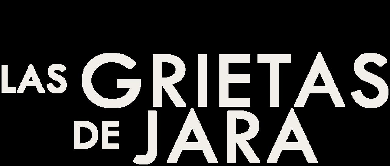 Las Grietas De Jara Netflix
