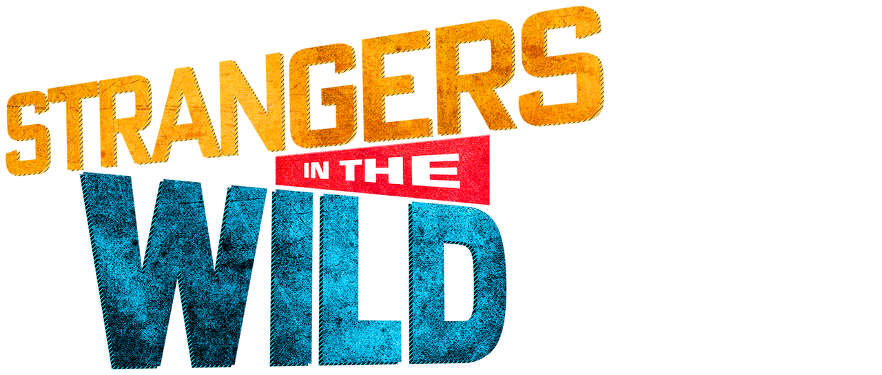 Strangers In The Wild Netflix
