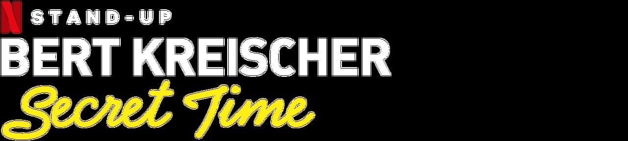 Bert Kreischer: Secret Time | Netflix Official Site