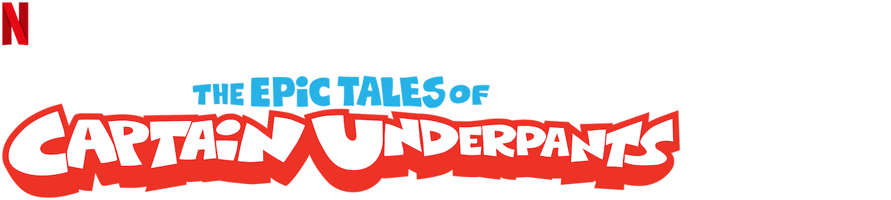 The Epic Tales of Captain Underpants | Netflix Official Site