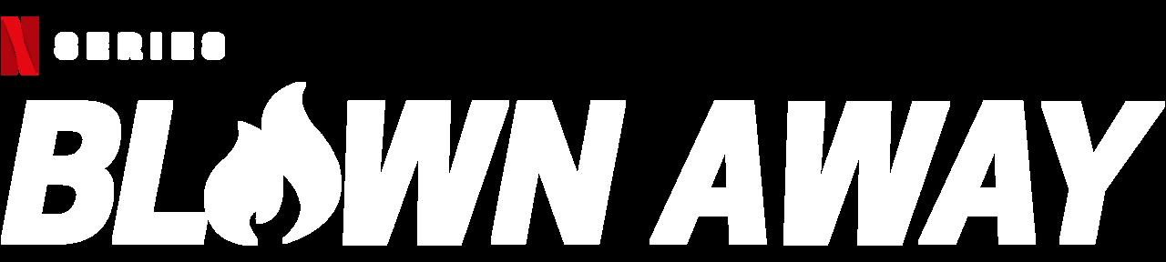 Blown Away | Netflix Official Site