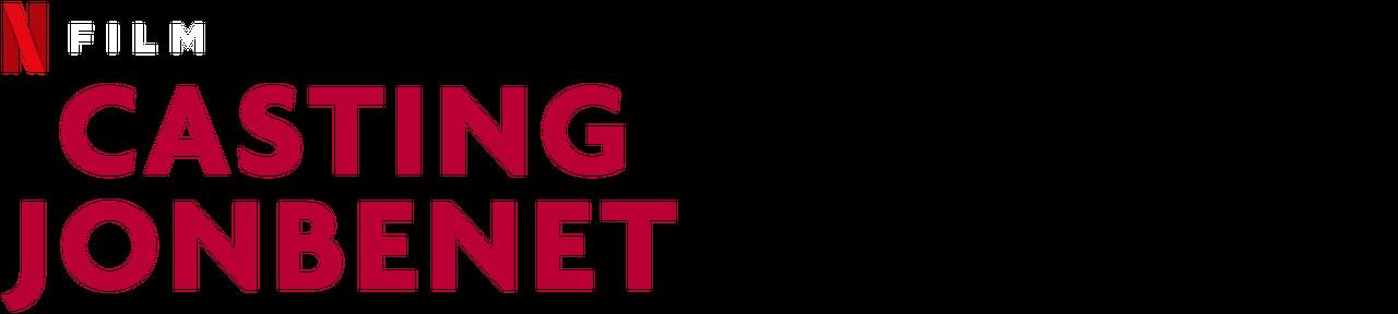 Casting JonBenet | Netflix Official Site